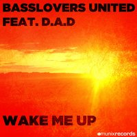 Wake Me Up — Basslovers United feat. D.A.D.