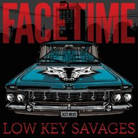 Low Key Savages — Facetime