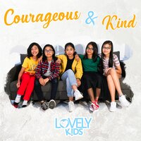 Courageous & Kind — LOVELY KIDS