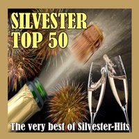 Silvester Top 50 - The very best of Silvester-Hits! — сборник