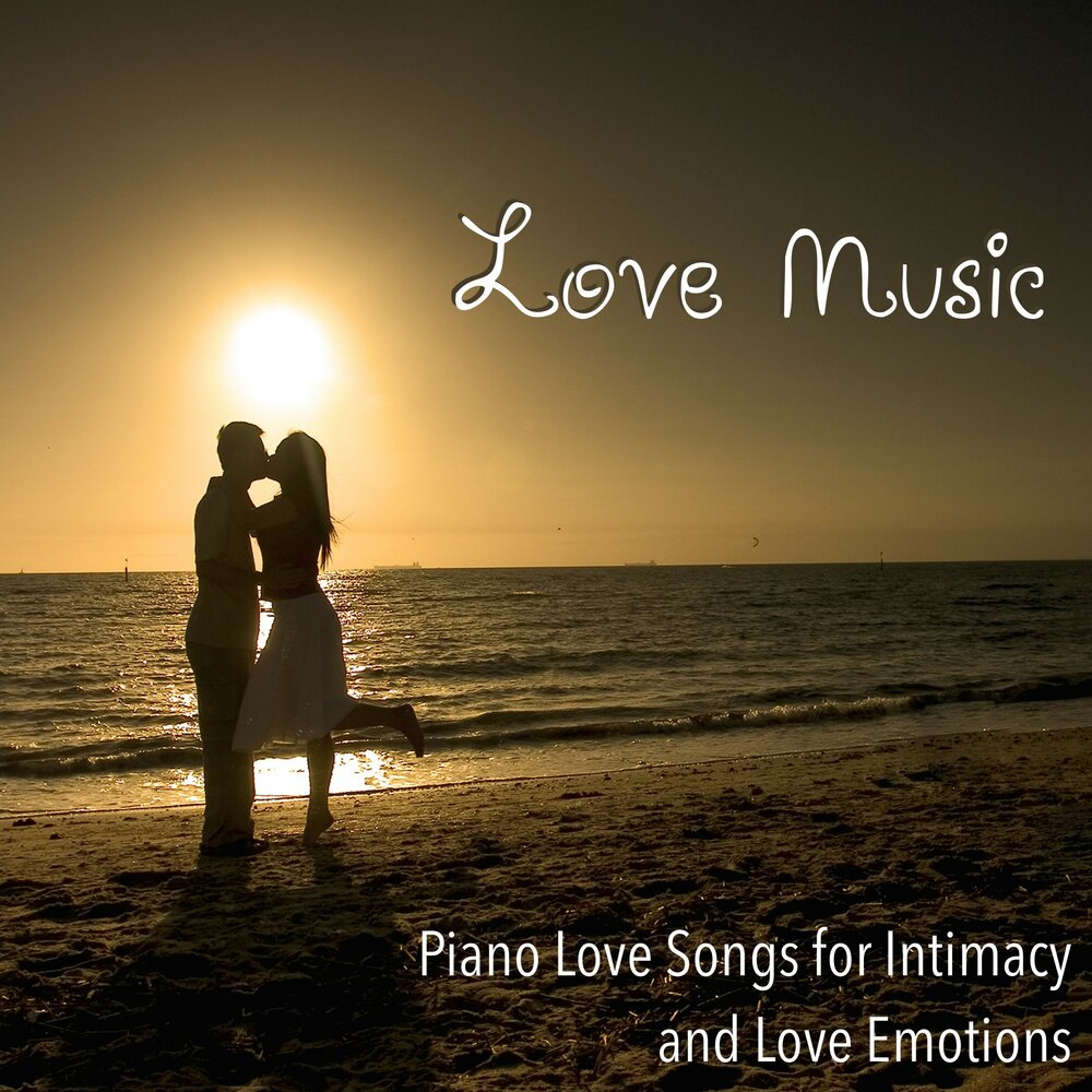Love Music: Piano Love Songs for Intimacy and Love Emotions — Piano