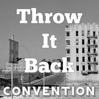 Throw It Back — Convention