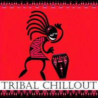 Tribal Chillout — сборник