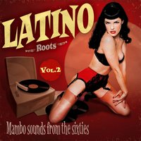 Latino Roots : Mambo Sounds from the Sixties, Vol. 2 — сборник