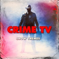 Crime TV Show Themes — саундтрек, Best Movie Soundtracks