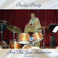 Charles Persip And The Jazz Statesmen — Charles Persip And The Jazz Statesmen