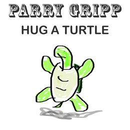 Hug a Turtle — Parry Gripp