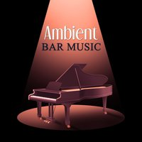 Ambient Bar Music – Jazz Music, Soft Background Music, Coffee Time, Smooth Jazz, Restaurant Jazz — Smooth Jazz Band