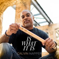 Is What It Is — Calvin Napper