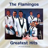 The Flamingos Greatest Hits — The Flamingos