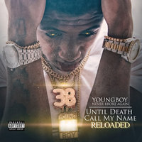 Until Death Call My Name Reloaded — YoungBoy Never Broke Again