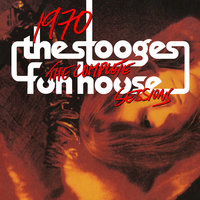 1970: The Complete Fun House Sessions — The Stooges