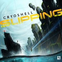 Slipping — Cryoshell
