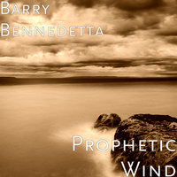 Prophetic Wind — Barry Bennedetta