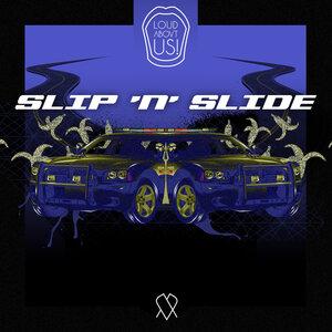 LOUD ABOUT US! - Slip 'N' Slide