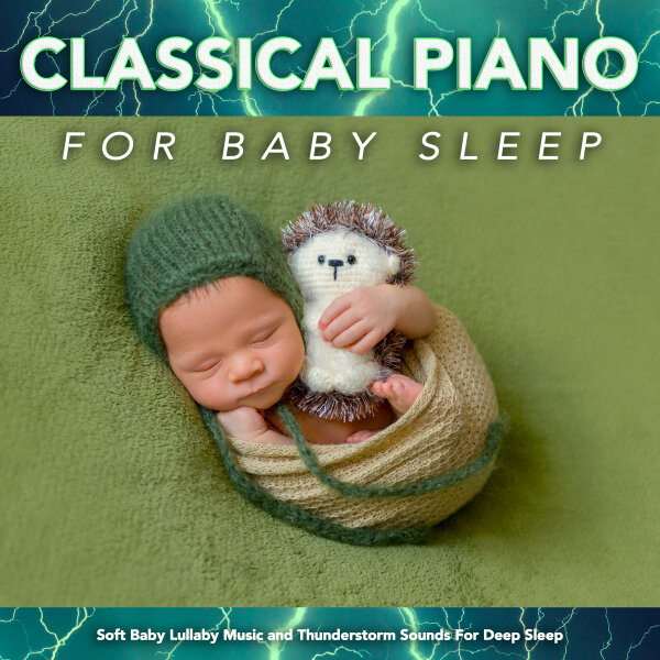Classical Piano For Baby Sleep: Soft Baby Lullaby Music and