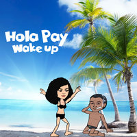 Wake Up — Hola Pay