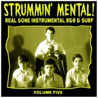 Strummin´ Mental Vol.5. Real Gone Instrumental R&R & Surf — сборник