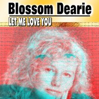 Let Me Love You — Blossom Dearie