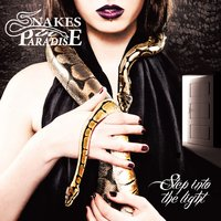 Step into the Light — Snakes In Paradise