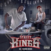 Street Kings — DZ, Young Bossi