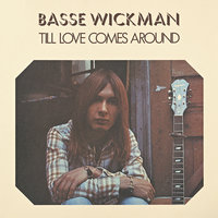 Till Love Comes Around — Basse Wickman