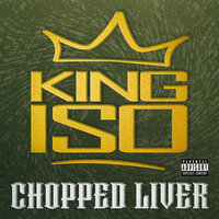 Chopped Liver — King ISO