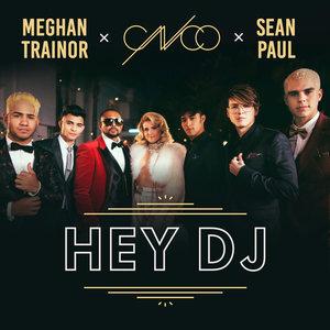 CNCO, Meghan Trainor, Sean Paul - Hey DJ