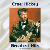 Ersel Hickey Greatest Hits — Ersel Hickey