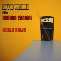 Little Ninja — David Venuta, Renato Cantini