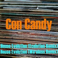 House Evolution — Con Candy