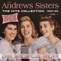 The Hits Collection 1937-55, Vol. 1 — The Andrews Sisters