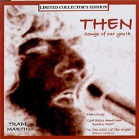 Then (Songs of Our Youth) — Trade Martin