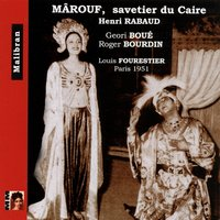 Rabaud: Mârouf, savetier du Caire — Geori Boue, Louis Fourestier, Geori Boué, Louis Fourestier, Louis Fourestier Orchestra, Louis Fourestier Orchestra, Жюль Массне, Карл Мария фон Вебер
