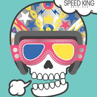 SPEED KING — Rip Slyme