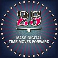 Time Moves Forward — Mass Digital