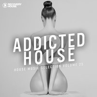 Addicted 2 House, Vol. 25 — сборник