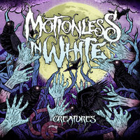 Creatures — Motionless In White