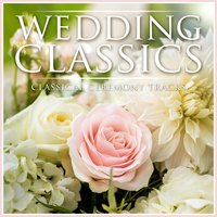 Wedding Classics - Classical Ceremony Tracks — сборник