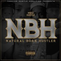 Natural Born Hustler — Mike Hustle