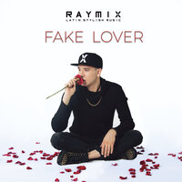 Fake Lover — Raymix