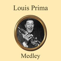 Medley: Just a Gigolo / Ain't Got Nobody — Louis Prima