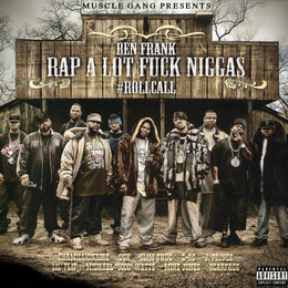 Rap Alot Fuck Niggas Roll Call — Ben Frank, Ugk, Mike Jones, Scarface, Z-RO, Jprince