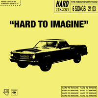 Hard to imagine - EP — The Neighbourhood