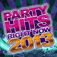 Party Hits Right Now 2013 — D.J. Future