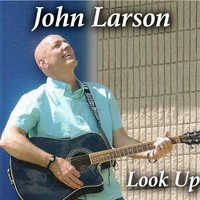 Look Up — John Larson