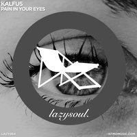 Pain in Your Eyes — Kalfus
