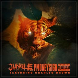 Jungle — Charles Brown, PMoney$ign