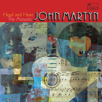 Head And Heart – The Acoustic John Martyn — John Martyn
