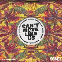 Can't Move Like Us — Essentials, Robbie Mendez